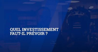 Quel investissement faut-il prévoir ?|OJJqZAYkeu0