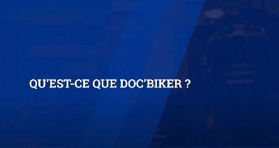 Qu'est-ce que Doc'Biker ?|SX4Kh1eSuvc