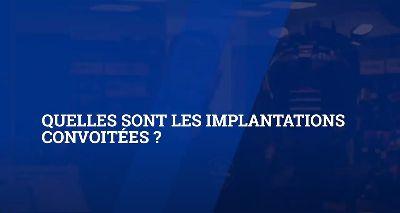 Quelles sont les implantations convoitées ?|b70YKHYwb1U